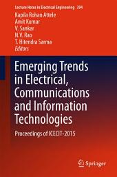 Emerging Trends in Electrical, Communications and Information Technologies: Proceedings of ICECIT-2015