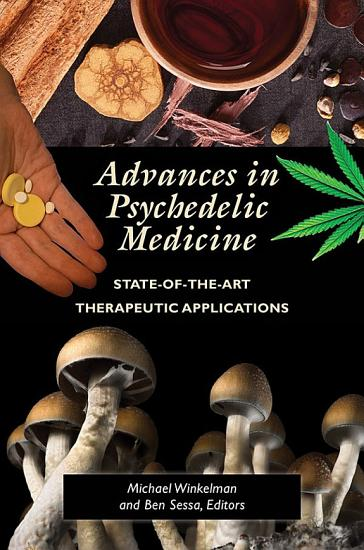 Advances in Psychedelic Medicine  State of the Art Therapeutic Applications PDF