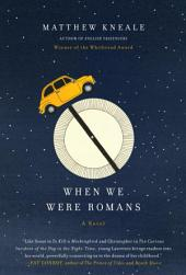 When We Were Romans: A Novel
