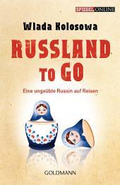 Russland to go: Eine ungeübte Russin auf Reisen