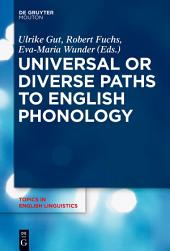 Universal or Diverse Paths to English Phonology