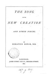 The Song of the New Creation: And Other Pieces