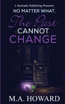 No Matter What, The Past Cannot Change