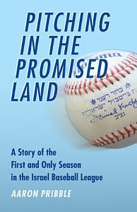 Pitching in the Promised Land Book