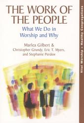 The Work of the People: What We Do in Worship and Why