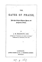 The Gates of Praise: And Other Original Hymns, Poems, and Fragments of Verse
