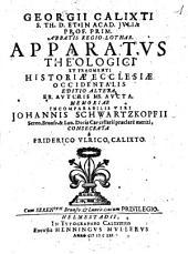 Apparatus theologici et fragmenti historiae ecclesiae Occitentalis ...