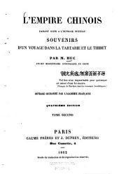 L' Empire Chinois: faisant suite à l'ouvrage intitulé: souvenirs d'un voyage dans la Tartarie et le Thibet