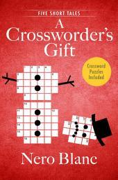 A Crossworder's Gift: Five Short Tales