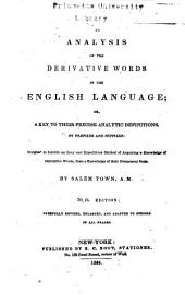 An Analysis of the Derivative Words in the English Language: Or, A Key to Their Precise Analytic Definitions, by Prefixes and Suffixes