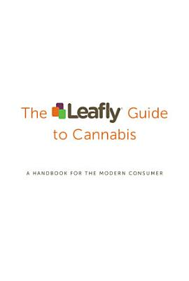 The Leafly Guide to Cannabis