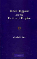 Rider Haggard and the Fiction of Empire PDF