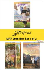 Harlequin Love Inspired May 2016 - Box Set 1 of 2