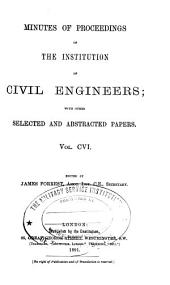 Minutes of Proceedings of the Institution of Civil Engineers: Volume 106