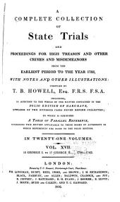 A Complete Collection of State Trials and Proceedings for High Treason and Other Crimes and Misdemeanors from the Earliest Period to the Year 1783, with Notes and Other Illustrations: Volume 17