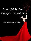 Beautiful Anchor: The Spirit World TV