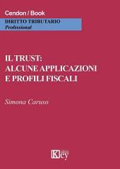 Il trust: alcune applicazioni e profili fiscali