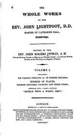 The Whole Works of the Rev. John Lightfoot: Master of Catharine Hall, Cambridge, Volume 1