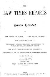 The Law Times Reports of Cases Decided in the House of Lords, the Privy Council, the Court of Appeal ... [new Series]: Volume 60
