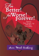 For Better! for Worse! Forever!