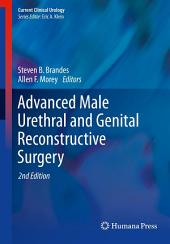 Advanced Male Urethral and Genital Reconstructive Surgery: Edition 2