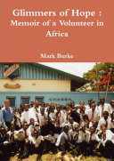 Glimmers of Hope : Memoir of a Volunteer in Africa