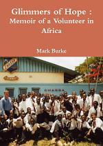 Glimmers of Hope : Memoir of a Volunteer in Africa