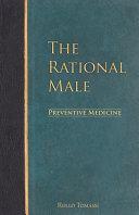 Download The Rational Male   Preventive Medicine Book