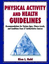 Physical Activity and Health Guidelines: Recommendations for Various Ages, Fitness Levels, and Conditions from 57 Authoritative Sources