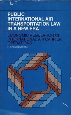 Public International Air Transportation Law in a New Era PDF