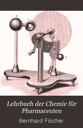 Lehrbuch der Chemie für Pharmaceuten: Mit besonderer Berücksichtigung der Vorbereitung zum Gehilfen-examen