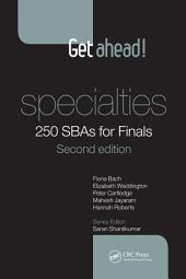 Get ahead! Specialties: 250 SBAs for Finals, Second Edition: 250 SBAs for Finals, Second Edition, Edition 2