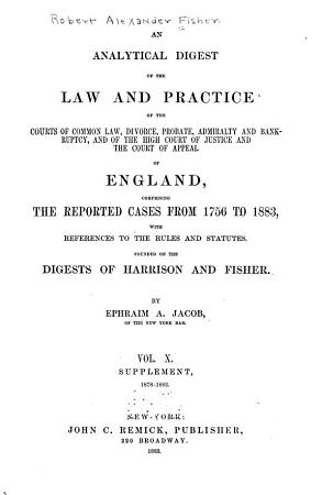 An Analytical Digest of the Law and Practice of the Courts of Common Law  Divorce  Probate  Admiralty and Bankruptcy  and of the High Court of Justice and the Court of Appeal of England PDF