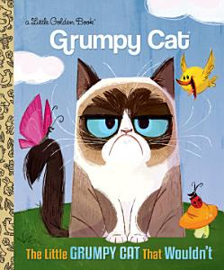 The Little Grumpy Cat that Wouldn t  Grumpy Cat  Book