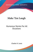 Make 'em Laugh: Humorous Stories for All Occasions