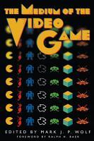 The Medium of the Video Game PDF