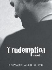 Trudemption