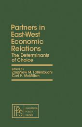 Partners in East-West Economic Relations: The Determinants of Choice