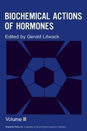 Biochemical Actions of Hormones: Volume 3