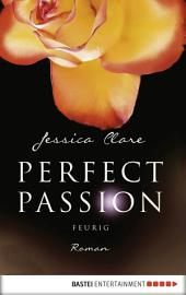 Perfect Passion - Feurig: Roman