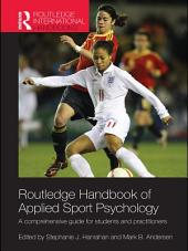 Routledge Handbook of Applied Sport Psychology: A Comprehensive Guide for Students and Practitioners