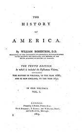 The history of America. In which is included the posthumous volume, containing the history of Virginia, to the year 1688; and of New England, to the year 1652