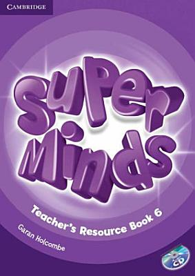 Super Minds Level 6 Teacher s Resource Book with Audio CD PDF