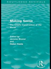 Making Sense (Routledge Revivals): The Child's Construction of the World