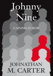 Johnny Nine: CAPANO JUROR