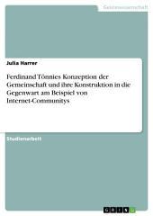 Ferdinand Tönnies Konzeption der Gemeinschaft und ihre Konstruktion in die Gegenwart am Beispiel von Internet-Communitys