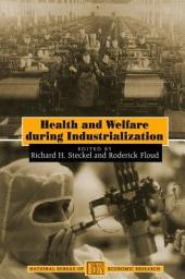 Health and Welfare during Industrialization