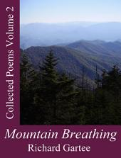 Mountain Breathing: Collected Poems Volume 2, Volume 2