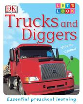 Let's Look: Trucks and Diggers