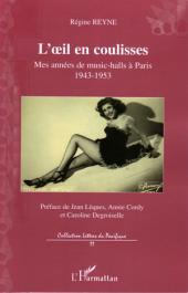 L'oeil en coulisses: Mes années de music-halls à Paris - 1943-1953